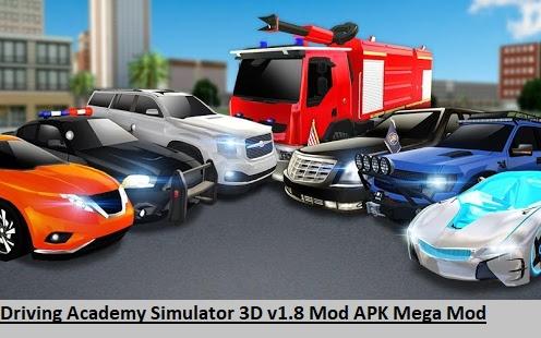 Driving Academy Simulator 3D v1.8 Mod APK Mega Mod