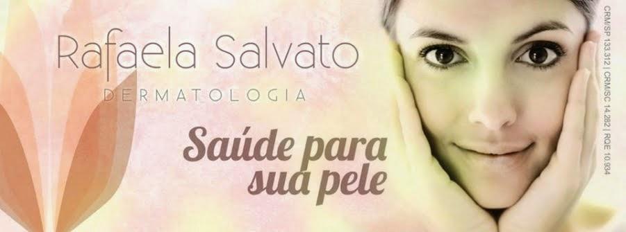Dermatologista Rafaela Salvato | Dermatologia Clínica, Estética e Cirúrgica em Florianópolis SC