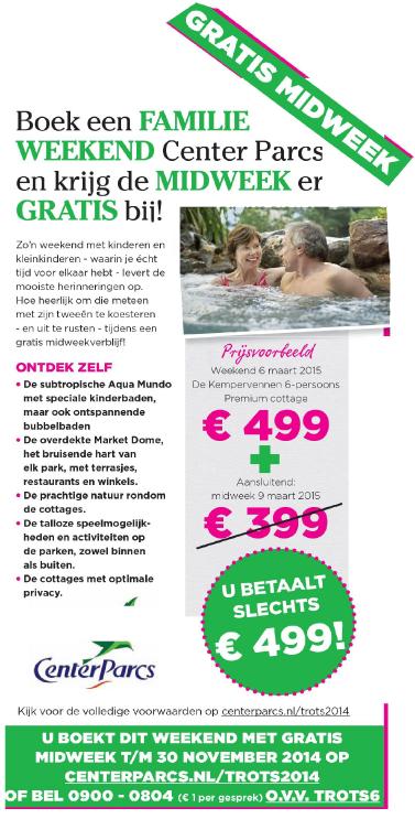 www.centerparcs.nl/trots2014 boek een weekend en krijg de midweek er gratis bij