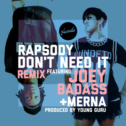 RAPSODY X JOEY BADASS X MERNA - DON'T NEED IT (REMIX)
