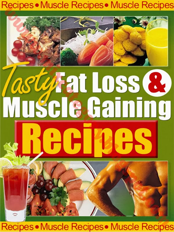 MIX CATEGORY: Tasty Fat Loss and Muscle Building Recipes Free Download