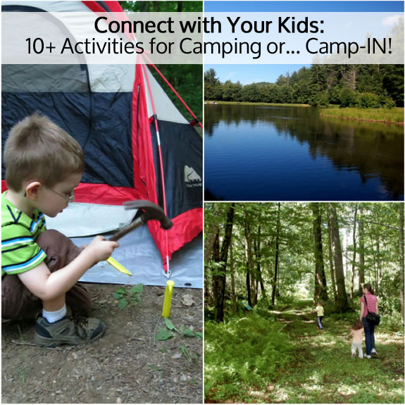 connect with your kids through camping out.. or in!