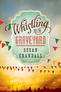 Whistling Past the Graveyard by Susan Crandall giveaway