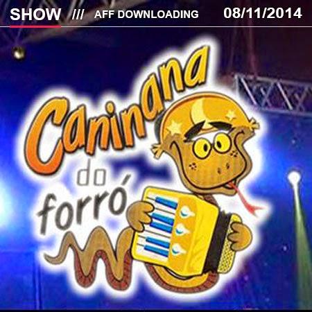 Baixar – Caninana do Forró – Barbalha – CE – 08.11.2014