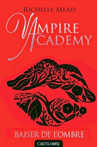 Vampire Academy 3 - Baiser De L'Ombre de Richelle Mead
