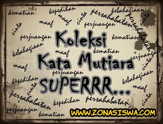 Koleksi Kata Mutiara Superrr Pilihan ZONASISWA.COM