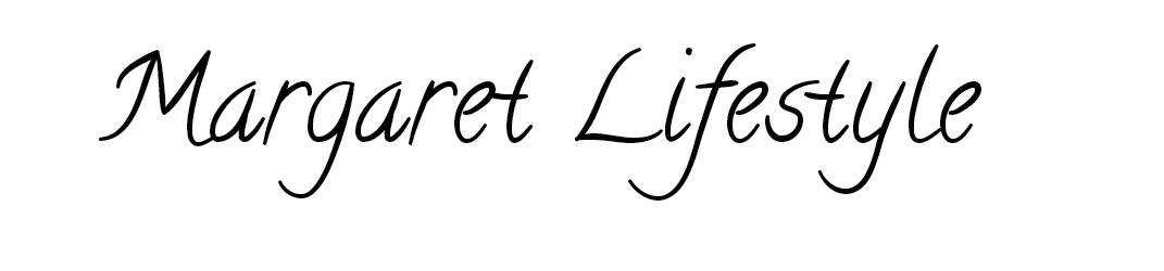 Margaret Lifestyle
