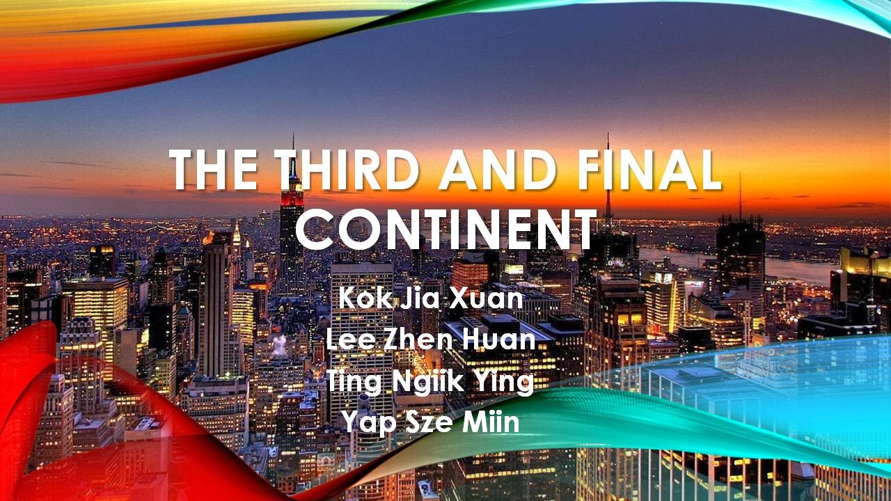 the third final continent themes The third and final continent by jhumpa lahiri character analysis the tone of the narrator sounds somewhat non enthusiastic.
