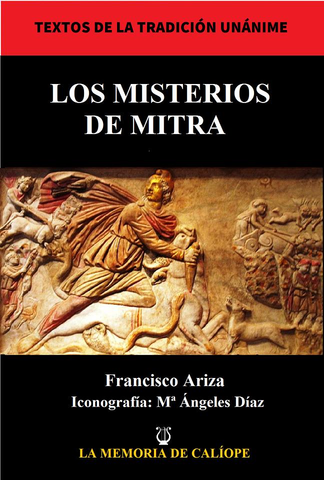 Los Misterios de Mitra. Simbolos y Ritos de su Cosmogonía