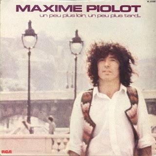 Maxime Piolot - Un peu plus loin, un peu plus tard (1979)