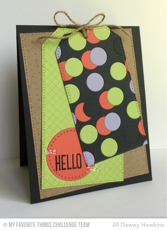 Dotty Hello Card by Jill Dewey Hawkins featuring the Jumbo Dot Cover-up and Stitched Traditional Tag STAX Die-namics
