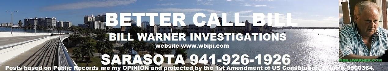 Better Call P.I. Bill Warner in Sarasota Fl 941-926-1926