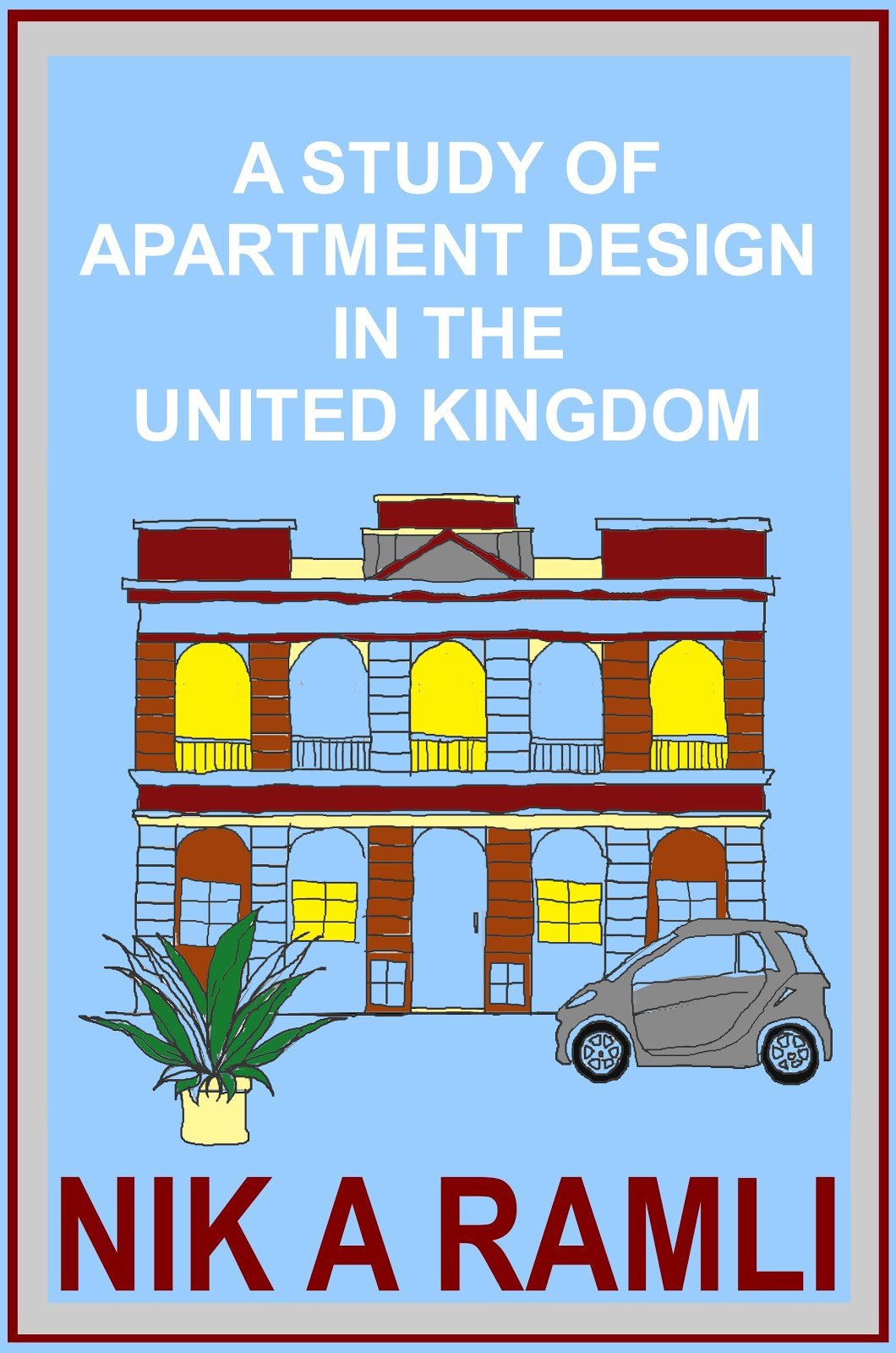 A STUDY OF APARTMENT DESIGN IN THE UNITED KINGDOM