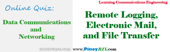 Practice Quiz in Remote Logging, Electronic Mail, and File Transfer