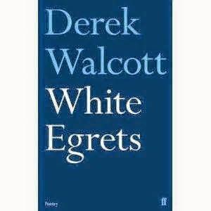 White Egrets by Derek Walcott