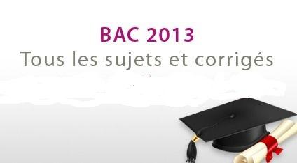 Examen Baccalaureat Corriges Et Sujets Du Bac 2013