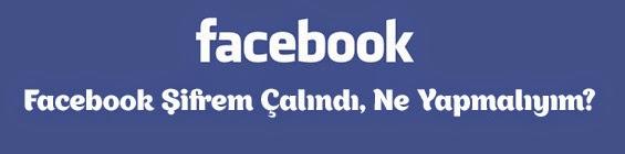 Facebook Şifrem Çalındı, Ne Yapmalıyım?