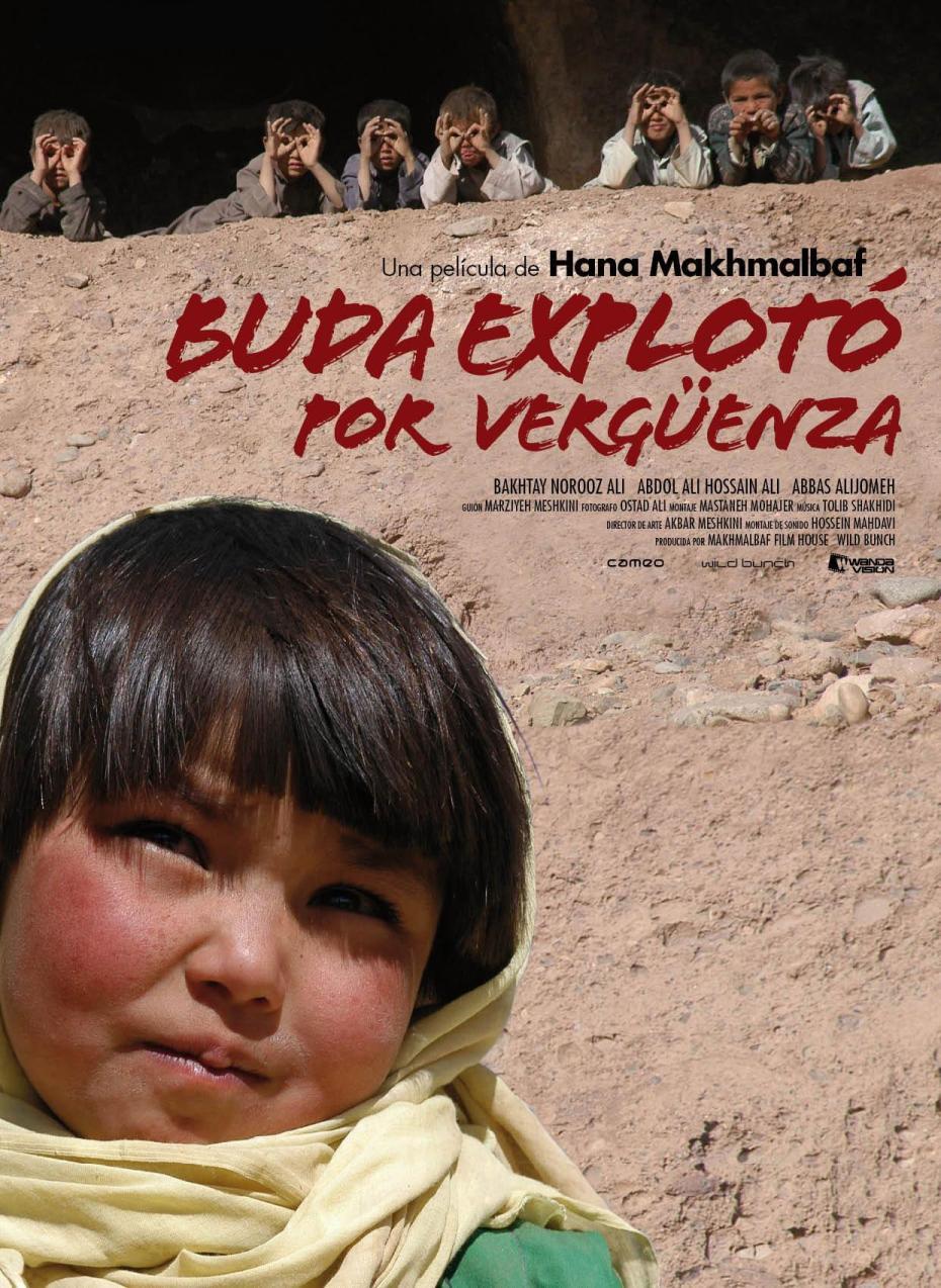 """""""Buda explotó por vergüenza"""" (Hana Makhmalbaf) Por desgracia este film está basado en la realidad."""