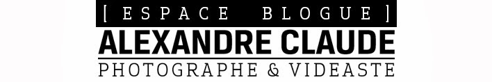 Alexandre Claude Photographe - Espace Blogue