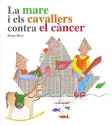 La mare i els cavallers contra el càncer.