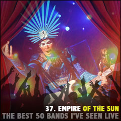The Best 50 Bands I've Seen Live: 37. Empire Of The Sun