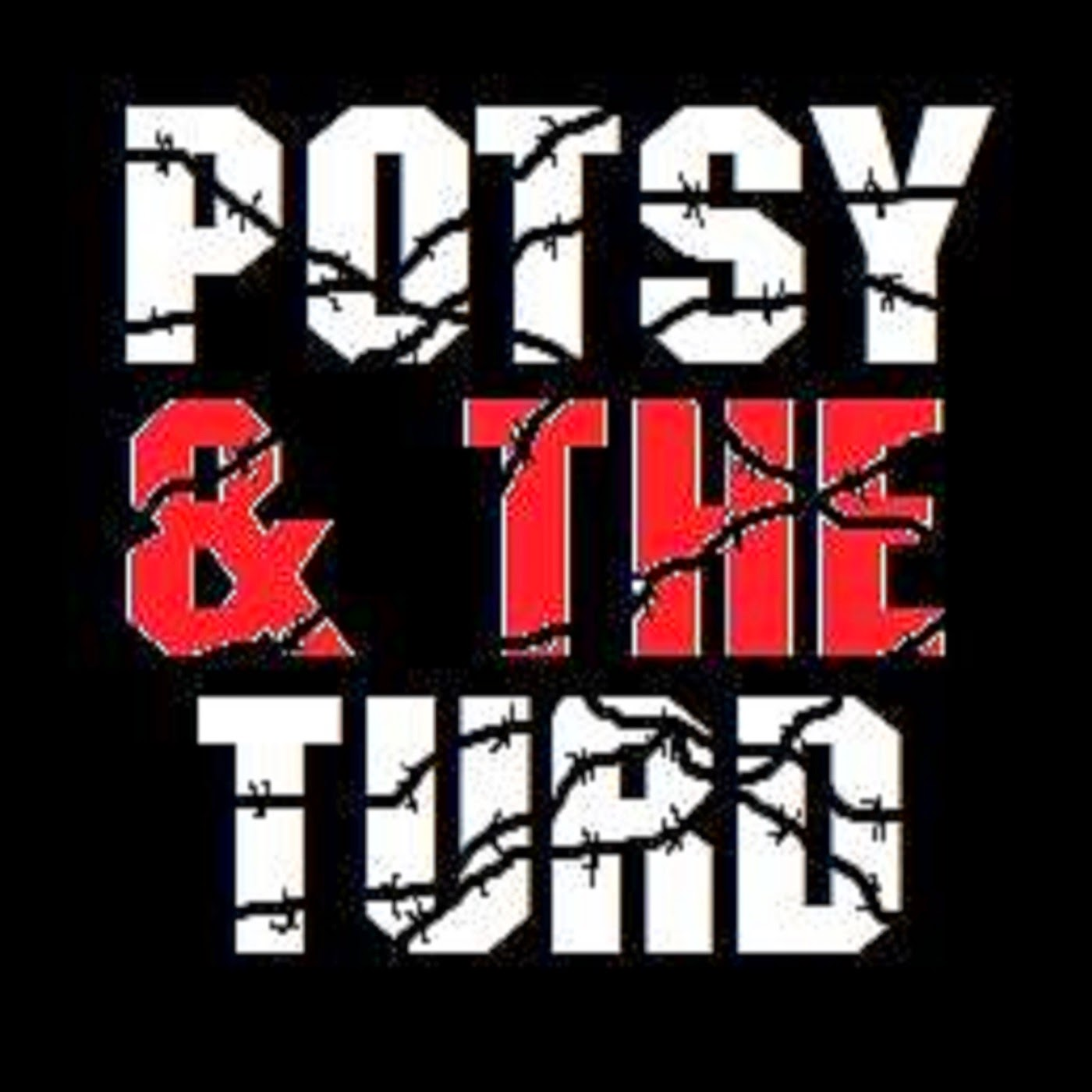 Potsy and the Turd - Podcast