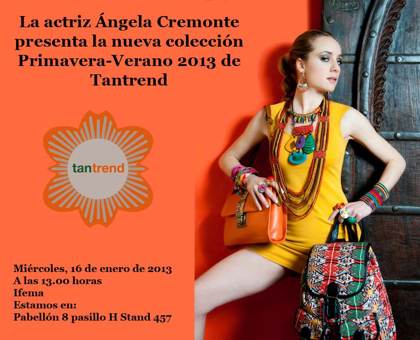 Tantrend presentó el miércoles su nueva colección primavera,verano 2013 de la mano de la actriz Ángela Cremonte. La imagen de la firma española atendió a la