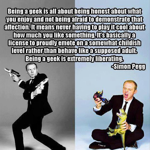Geek Quote by Simon Pegg