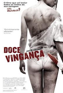 Pôster nacional e crítica de DOCE VINGANÇA (I Spit on Your Grave)