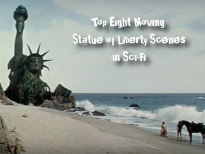 Top Eight Moving Statue of Liberty Moments in Science-Fiction