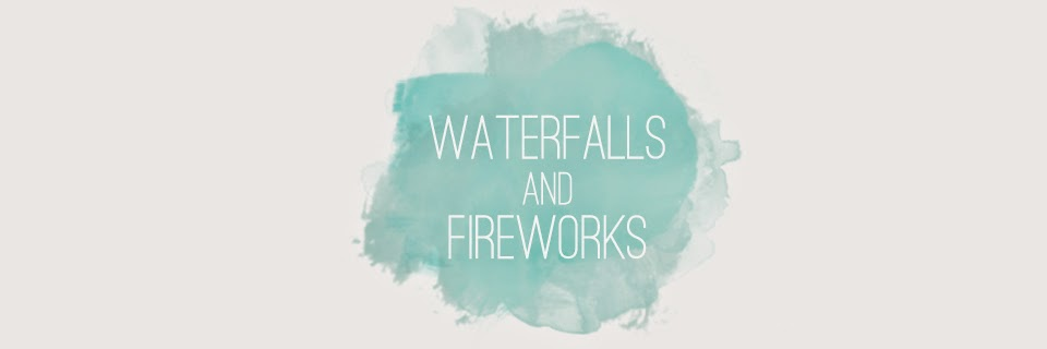 waterfalls and fireworks