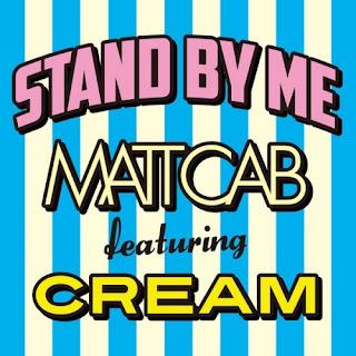Matt Cab マット・キャブ - STAND BY ME feat. CREAM
