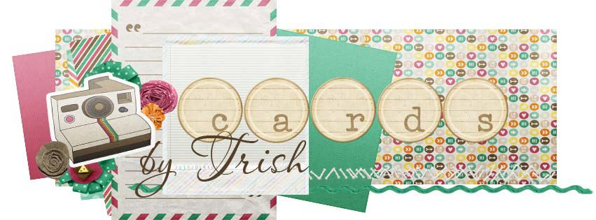 CARDS BY TRISH