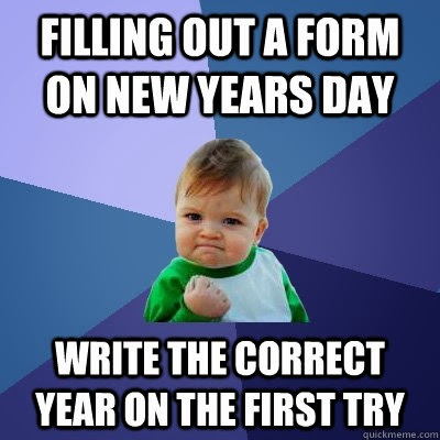 Meme of cute looking kid with fist about writing the correct date on forms at the beginning of the year
