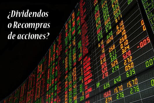 dividendos o recompras de acciones