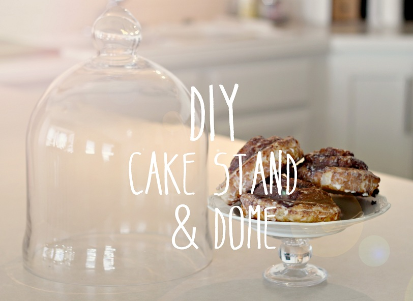 DIY Cake Stand with Dome & A MAMA IN LOVE: DIY Cake Stand with Dome