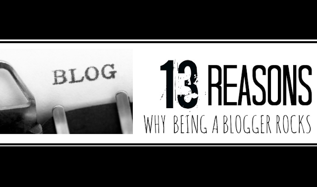 Image: 13 Reasons Why Being A Blogger Rocks