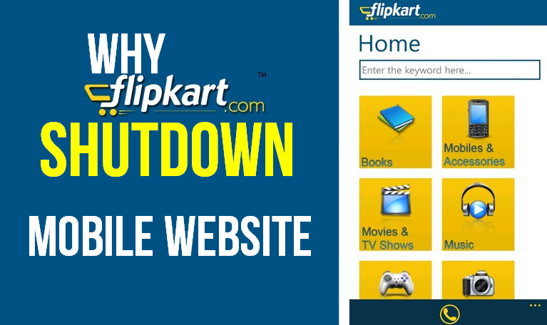 Why FLIPKART shutdown it's Mobile Websites?