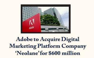 Adobe Systems to acquire digital marketing company 'Neolane' for $600 million in cash.