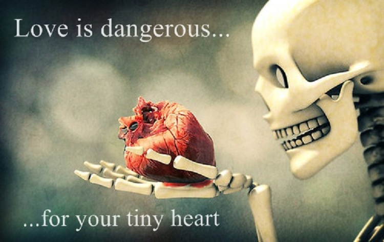 Love is dangerous for your tiny heart