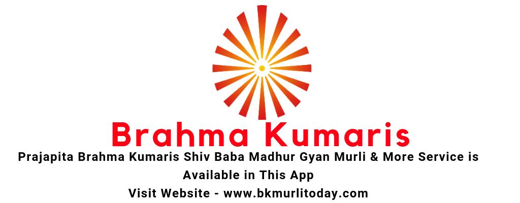 BK Daily Gyan Murli - Brahma Kumaris Murli