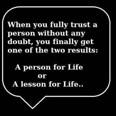 When you fully trust a person without any doubt, you finally get one of the two results: