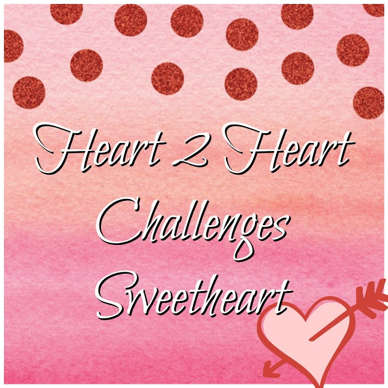 Sweetheart Winner for May with Heart 2 Heart Challenges