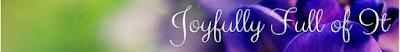 Joyfully Full of It