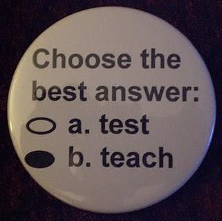 Test or Teach