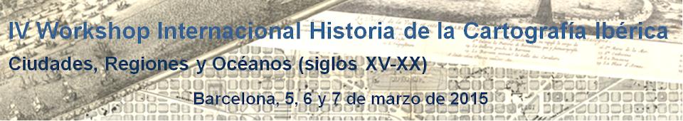 (es) IV Workshop Internacional Historia de la Cartografía Ibérica