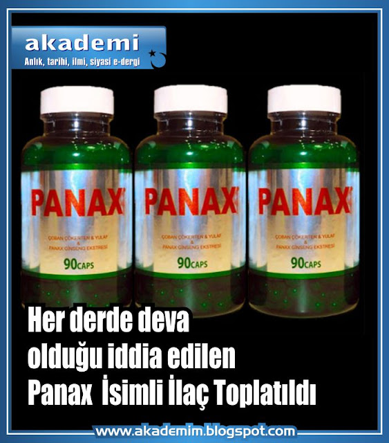 Her derde deva olduğu iddia edilen Panax  İsimli İlaç Toplatıldı