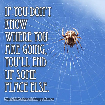 yogi berra said if you don t know where you are going you ll end up    Yogi Berra Quotes If You Dont Know Where Youre Going