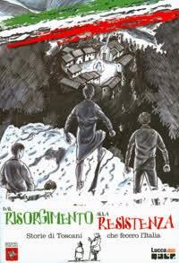 2011 - Dal Risorgimento alla Resistenza: storie di toscani che fecero l'Italia