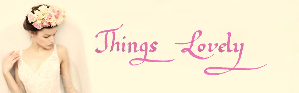 ... things lovely